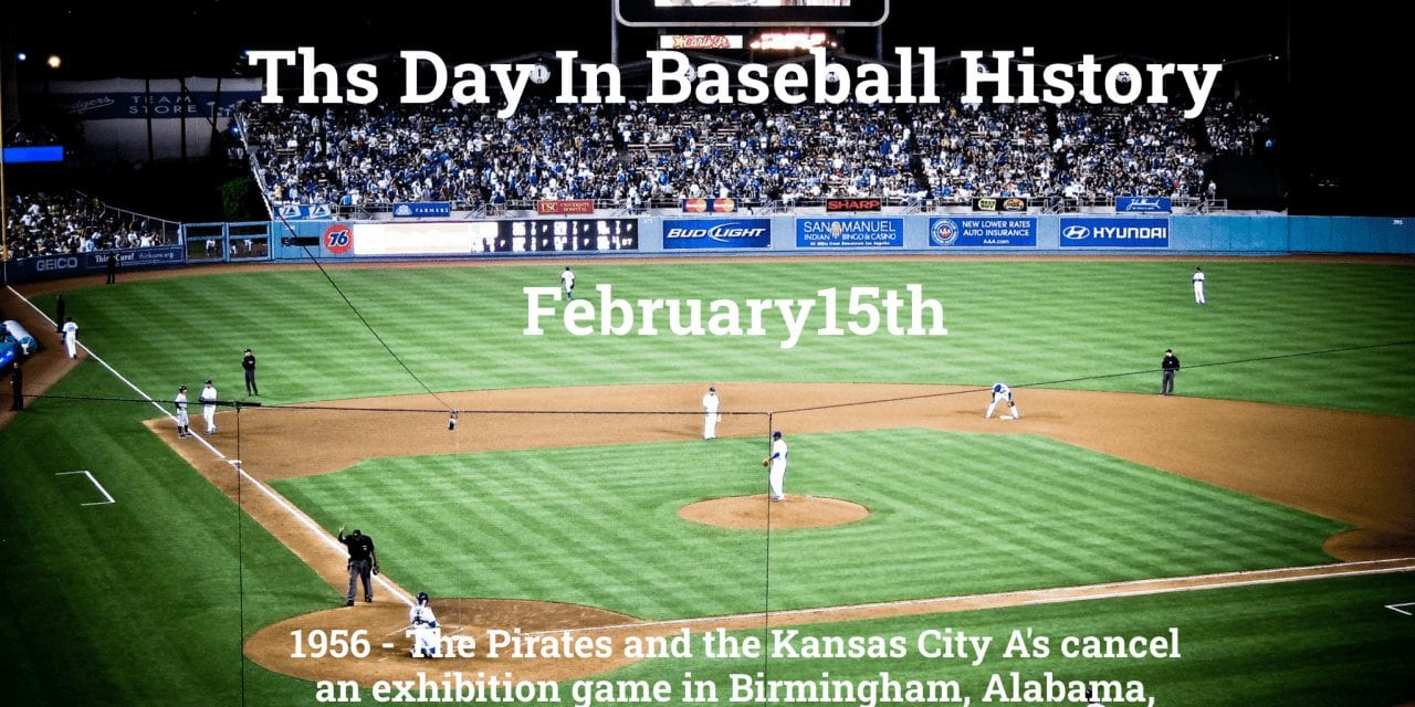 This Day In Baseball History February 15th